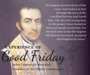 Eugene de Mazenod Good Friday Experience April 2nd